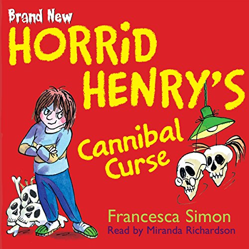 Horrid Henry's Cannibal Curse audiobook cover art