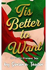'Tis Better to Want: An Erotic Krampus Tale Kindle Edition