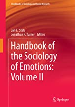 Handbook of the Sociology of Emotions: Volume II (Handbooks of Sociology and Social Research)