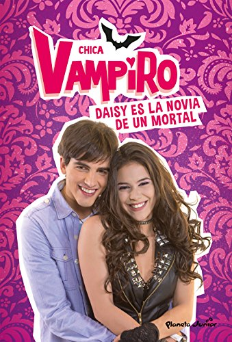 Chica Vampiro. Daisy es la novia de un mortal: Narrativa 6