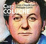 Chez Coluche - Histoire d'un mec inoubliable