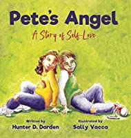 Pete's Angel: A Story of Self-Love
