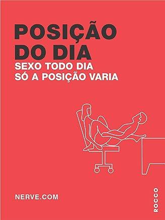 Posição do Dia. Sexo Todo Dia Só a Posição Varia (Em Portuguese do Brasil)