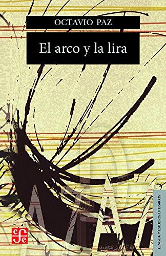 El arco y la lira. El poema, la revelación poética, poesía e historia (Seccion de Lengua y Estudios Literarios)