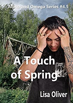 A Touch of Spring (Alpha and Omega Series) by [Lisa Oliver]
