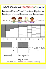 UNDERSTANDING FRACTIONS VISUALLY: Fractions Posters, Visual Fractions, Equivalent Fractions, Decimal Fractions and Percentages ペーパーバック