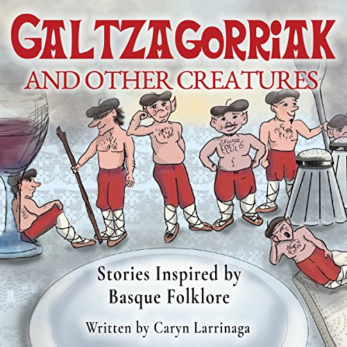 Galtzagorriak and Other Creatures audiobook cover art