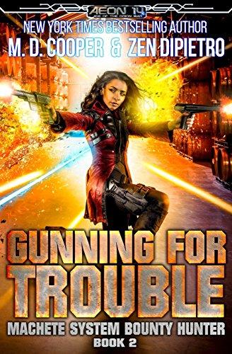 Gunning for Trouble (Machete System Bounty Hunter, Band 2)