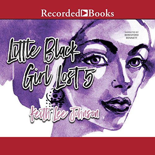 Little Black Girl Lost 5 Audiobook By Keith Lee Johnson cover art