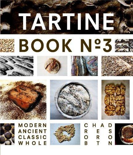 Tartine Book No. 3: Modern Ancient Classic Whole (English Edition)