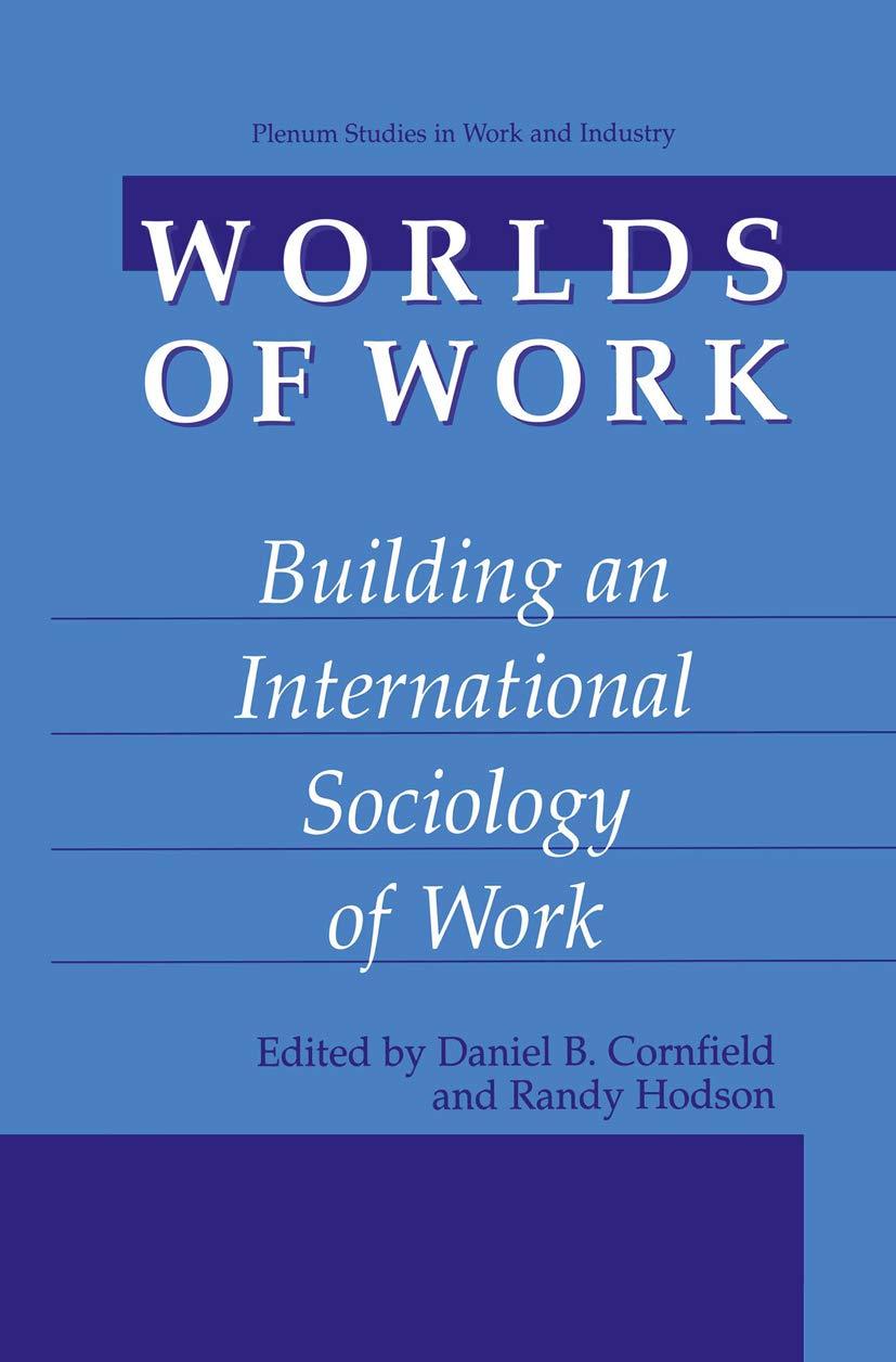 Worlds of Work: Building an International Sociology of Work (Springer Studies in Work and Industry)