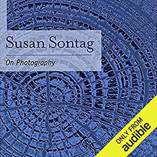 On Photography                   By:                                                                                                                                 Susan Sontag                               Narrated by:                                                                                                                                 Jennifer Van Dyck                      Length: 6 hrs and 12 mins     183 ratings     Overall 4.3