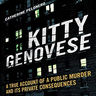 Kitty Genovese     A True Account of a Public Murder and its Private Consequences              By:                                                                                                                                 Catherine Pelonero                               Narrated by:                                                                                                                                 Dina Pearlman                      Length: 13 hrs and 8 mins     2 ratings     Overall 3.5