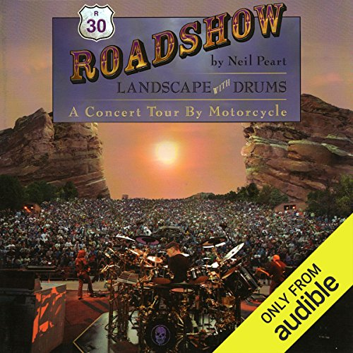 Roadshow     Landscape with Drums: A Concert Tour by Motorcycle              By:                                                                                                                                 Neil Peart                               Narrated by:                                                                                                                                 Brian Sutherland                      Length: 15 hrs and 46 mins     15 ratings     Overall 4.8