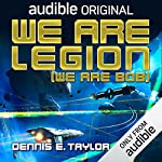 We Are Legion (We Are Bob)     Bobiverse, Book 1              By:                                                                                                                                 Dennis E. Taylor                               Narrated by:                                                                                                                                 Ray Porter                      Length: 9 hrs and 31 mins     1,463 ratings     Overall 4.7