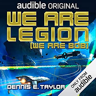 We Are Legion (We Are Bob)     Bobiverse, Book 1              By:                                                                                                                                 Dennis E. Taylor                               Narrated by:                                                                                                                                 Ray Porter                      Length: 9 hrs and 31 mins     1,456 ratings     Overall 4.7