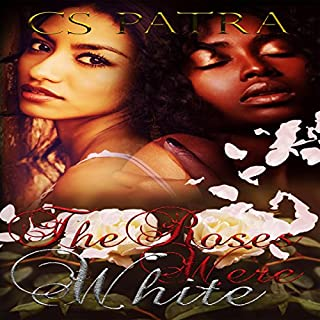 The Roses Were White                   By:                                                                                                                                 CS Patra                               Narrated by:                                                                                                                                 Karin Allers                      Length: 2 hrs and 42 mins     13 ratings     Overall 3.1