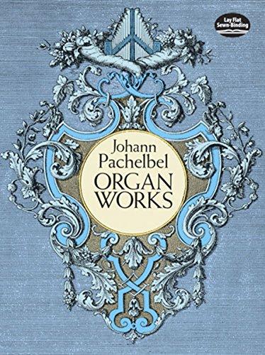 Pachelbel Organ Works: Noten für Orgel (Dover Music for Organ)