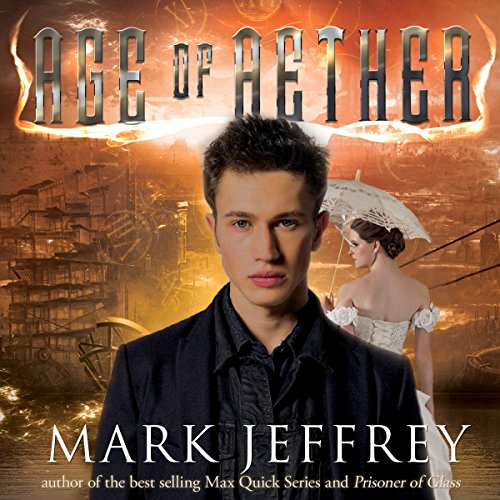 Age of Aether                   By:                                                                                                                                 Mark Jeffrey                               Narrated by:                                                                                                                                 Mark Jeffrey                      Length: 3 hrs and 25 mins     9 ratings     Overall 4.7