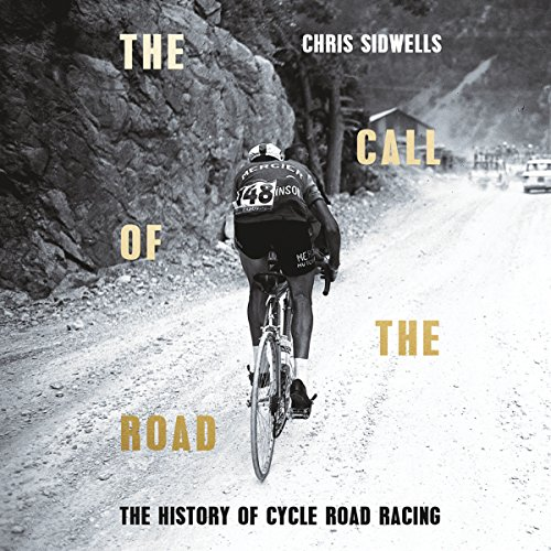 The Call of the Road: A Complete History of Cycle Road Racing Titelbild