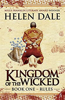 Kingdom of the Wicked Book One: Rules by [Helen Dale]
