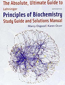 Paperback Absolute Ultimate Guide to Lehninger Principles of Biochemistry (Study Guide and Solutions Manual) Book