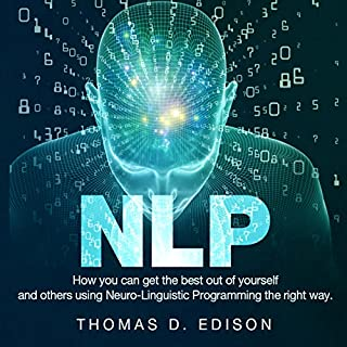 NLP: How You Can Get the Best out of Yourself and Others Using Neuro-Linguistic Programming the Right Way cover art