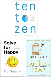 Ten To Zen, Solve For Happy, The Happiness Trap 3 Books Collection Set
