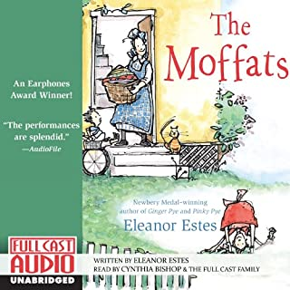 The Moffats                   By:                                                                                                                                 Eleanor Estes                               Narrated by:                                                                                                                                 Cynthia Bishop,                                                                                        Full Cast                      Length: 3 hrs and 48 mins     329 ratings     Overall 4.5