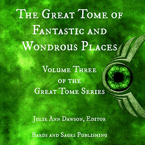 The Great Tome of Fantastic and Wondrous Places audiobook cover art