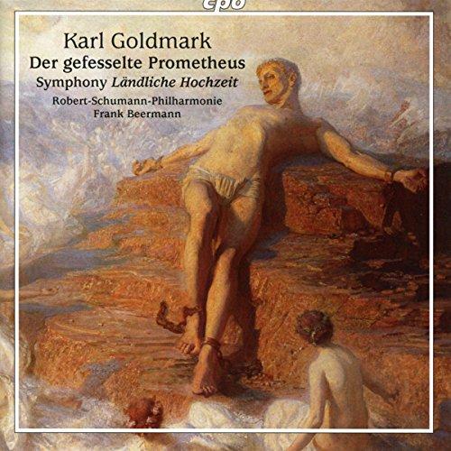 Goldmark: Ouvertüre Op.38 - Der gefesselte Prometheus / Symphony Op.26 - Ländliche Hochzeit