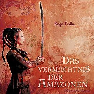 Das Vermächtnis der Amazonen     Selina & Kamara 2              Autor:                                                                                                                                 Birgit Fiolka                               Sprecher:                                                                                                                                 Annabelle Krieg                      Spieldauer: 13 Std. und 52 Min.     135 Bewertungen     Gesamt 4,1