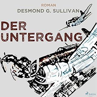 Der Untergang     Fliegergeschichten 10              Autor:                                                                                                                                 Desmond G. Sullivan                               Sprecher:                                                                                                                                 Robert Frank                      Spieldauer: 1 Std. und 5 Min.     1 Bewertung     Gesamt 3,0