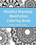 Mindful Mandala Meditation Coloring Book: High quality beautifully designed mandala coloring pages ranging from simple to complex. (Mindful Meditation Coloring Books)
