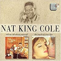 Tell Me All About Yourself/Touch Of Your Lips by Nat King Cole (1997-02-26)