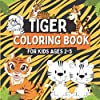 Tiger Coloring Book for Kids Ages 2-5: Coloring Pages for Toddlers Who Love Cute Big and Wild Cats, Gift Ida for Children with Funny Animals