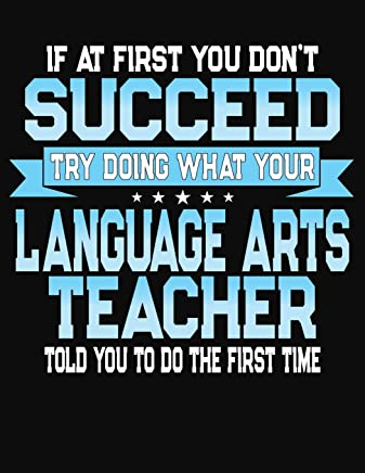 If At First You Dont Dont Succeed Try Doing What Your Language Arts Teacher Told You To Do The First Time: Teacher Lesson Planner 2019-2020 School Year