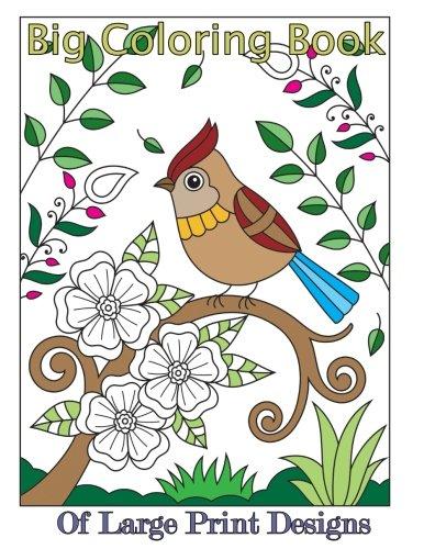 Big Coloring Book of Large Print Designs (Premium Adult Coloring Books) (Volume 42)