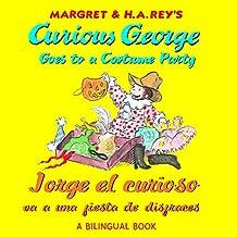 Jorge el curioso va a una fiesta de disfraces/Curious George Goes to a Costume Party (Bilingual) (Spanish and English Edition)