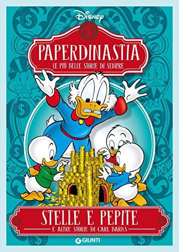Paperdinastia. Stelle e pepite (I capolavori di Carl Barks Vol. 6)