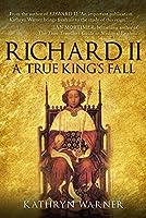 Richard II: A True King's Fall