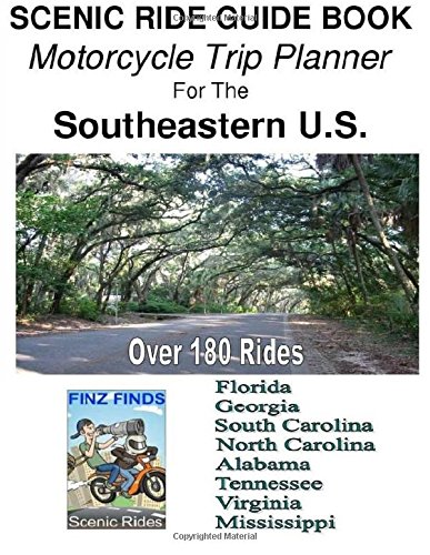 SCENIC RIDE GUIDE BOOK Motorcycle Trip Planner For The Southeastern U.S.