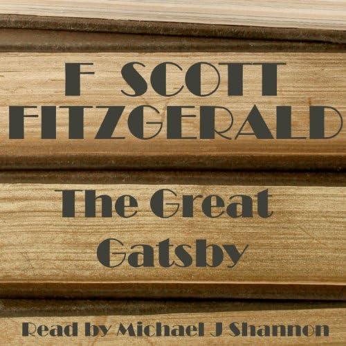 F Scott Fitzgerald, Michael Shannon & F Scott Fitzgerald Read by Michael Shannon