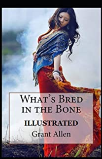 What's Bred in the Bone Illustrated