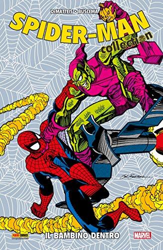 Spider-Man. Il Bambino Dentro (Spider-Man Collection Vol. 6)