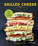 Grilled Cheese Kitchen: Bread + Cheese + Everything in Between (English Edition)