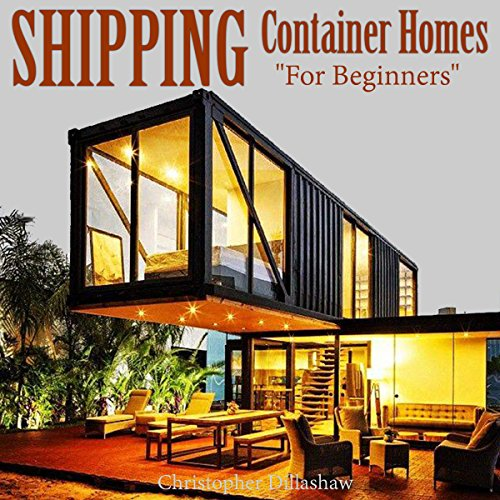 Shipping Container Homes: For Beginners audiobook cover art