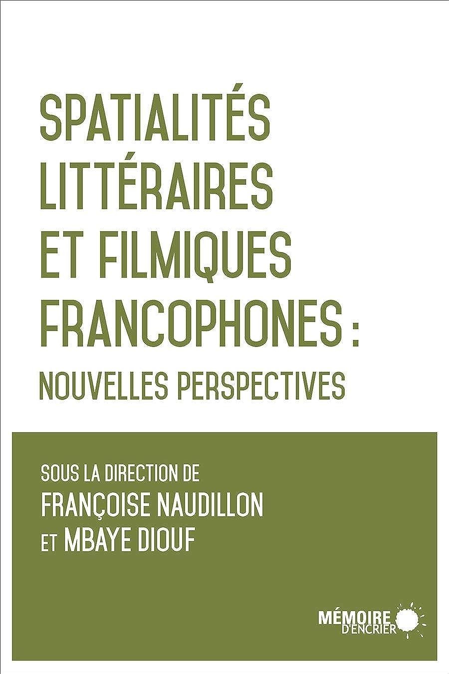 札入れ写真を撮る航空Spatialités littéraires et filmiques francophones: Nouvelles perspectives (French Edition)