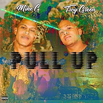 Pull Up (feat. Troy Green)