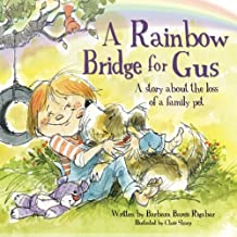 A Rainbow Bridge for Gus: A Story about the Loss of a Pet